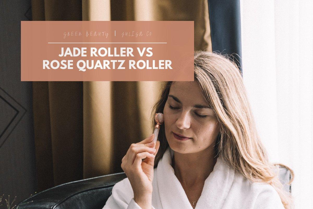 Jade Roller Vs Rose Quartz Roller | JULISA.co